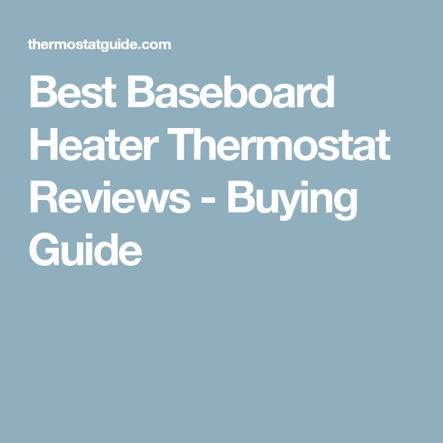 Best Baseboard Heater Thermostat Reviews - Buying Guide