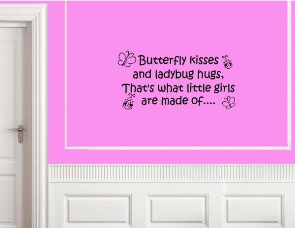 Butterfly Kisses And Ladybug Hugs That S What Little