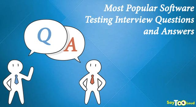 Most Popular Software Testing Interview Questions and Answers!