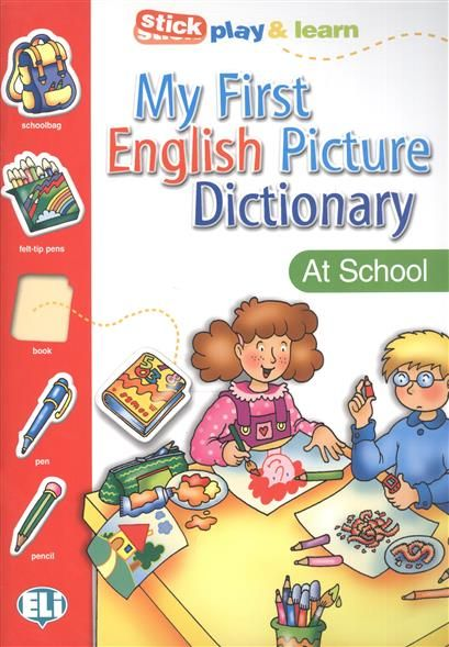 My First English Picture Dictionary. At School / PICT. Dictionnaire (A1) / Stick play