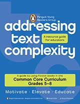 Addressing Text Complexity: Guide to Using Fiction Books in the Common Core Curriculum https://www.teachervision.com/page/76261.html