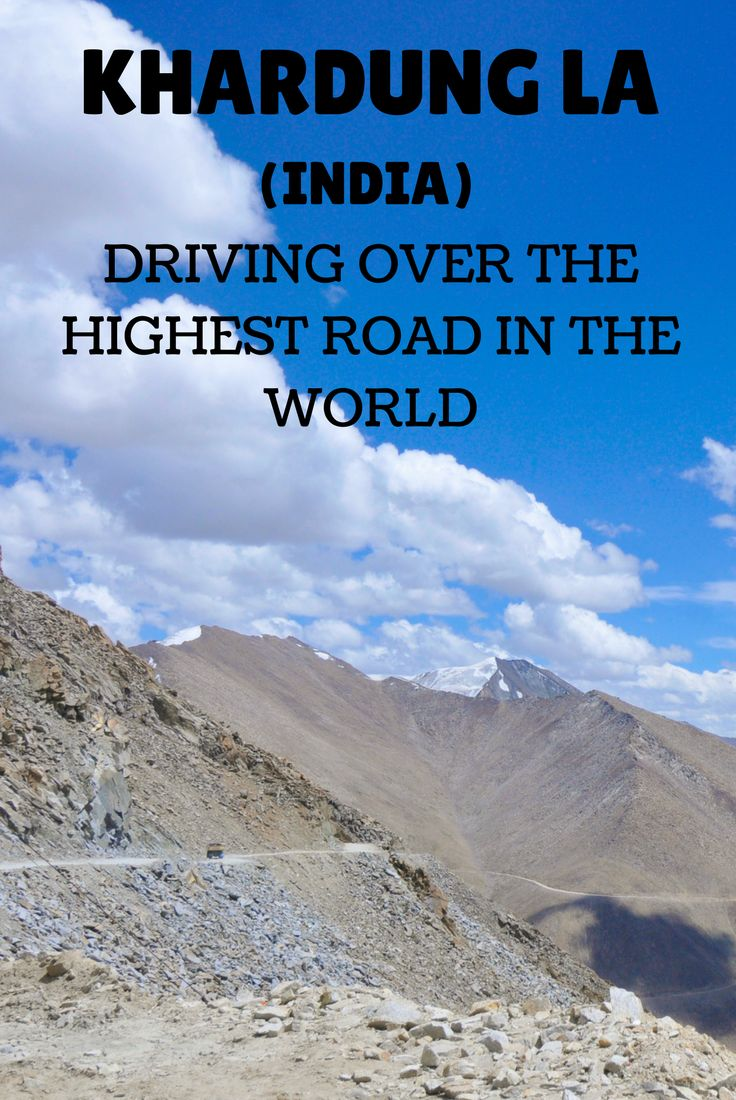 Khardung La, the highest road in the world located at 5,600m (Ladakh, India)