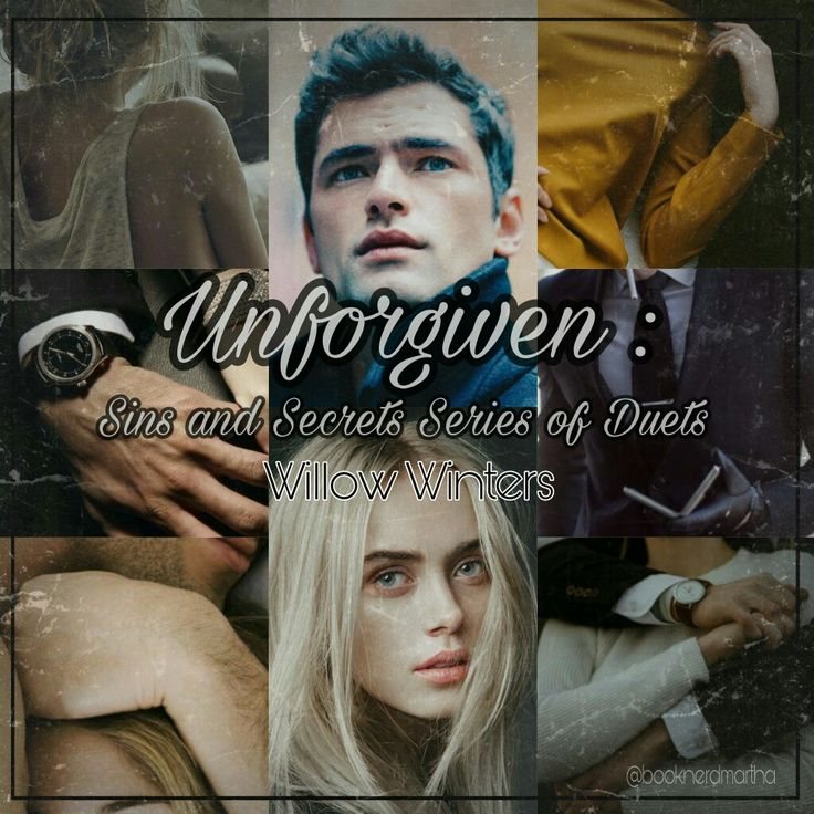 Unforgiven : Sins and Secrets Series of Duets #2 by Willow Winters