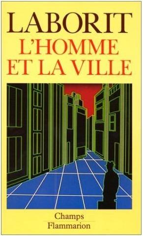 L'homme et la ville - Henri Laborit, 1971
