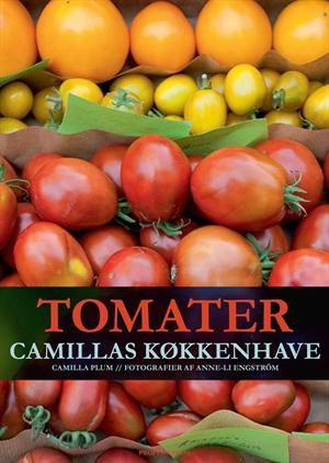 Tomater - Camillas køkkenhave af Camilla Plum, ISBN 9788771376043