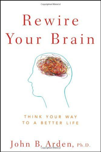 2. Rewire Your Brain: Think Your Way to a Better Life by John B. Arden, http://www.amazon.com/dp/0470487291/ref=cm_sw_r_pi_dp_mHZQpb1GCC99J. A wonderful blend of neuroscience and positive psychology to bring our the best in us.  Easy to read science with practical techniques to literally rewire your head.