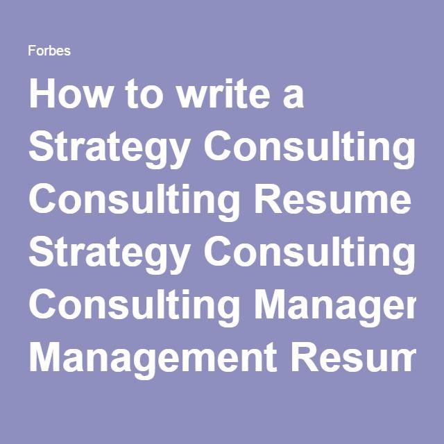 Ponad 25 najlepszych pomysłów na Pintereście na temat Strategy - management consultant resume sample