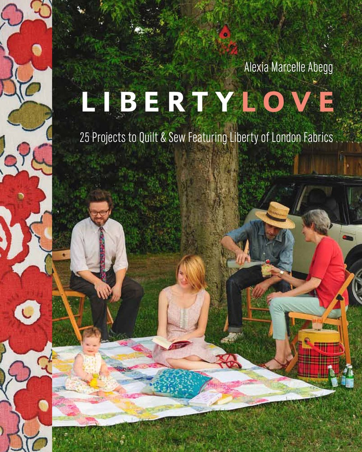 Liberty Love Signed Copy PREORDERSewing Quilt, Features Liberty, Crafts Book, London Fabrics, American Book, Art Fabrics, Fabrics Fun, Liberty Art, Liberty Of London