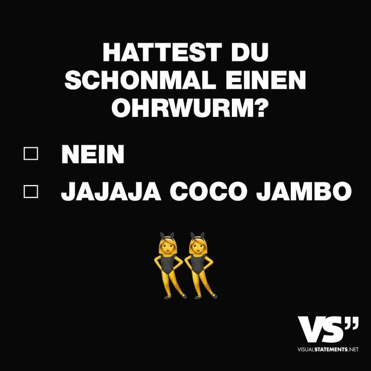 Visual Statements® Hattest du schon mal einen Ohrwurm? Nein. Jajaja Coco Jambo Sprüche/ Zitate/ Quotes/ witzig/ lustig/ Spaß
