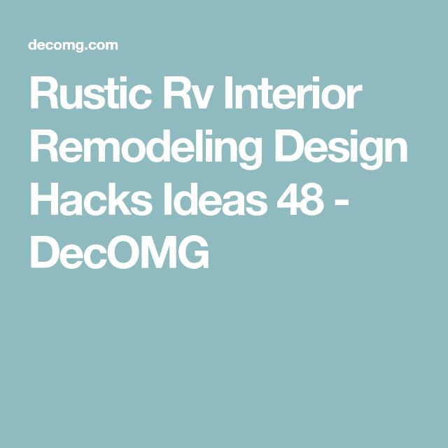 Rustic Rv Interior Remodeling Design Hacks Ideas 48 - DecOMG