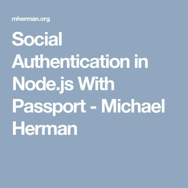 Social Authentication in Node.js With Passport - Michael Herman