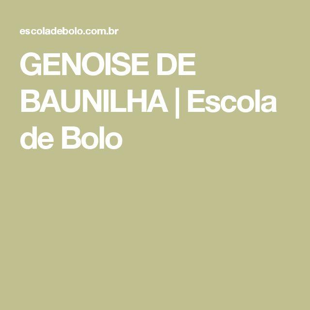 GENOISE DE BAUNILHA | Escola de Bolo