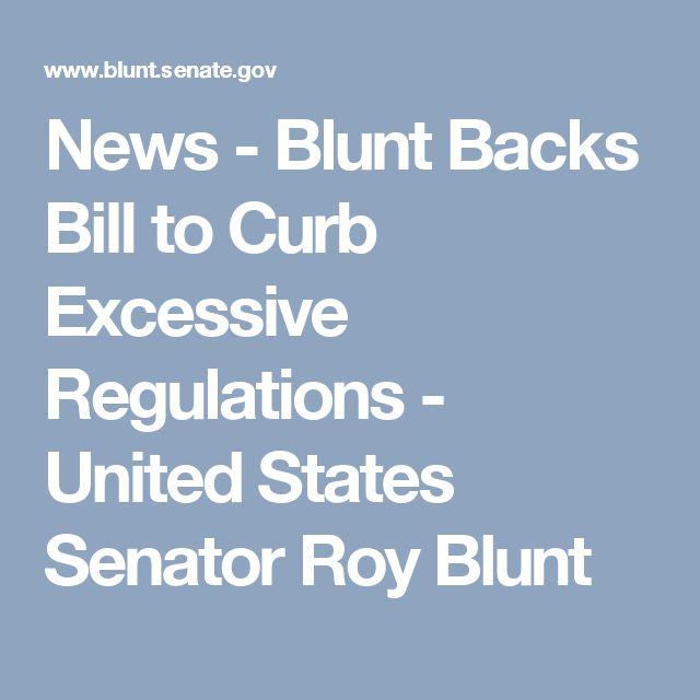 News - Blunt Backs Bill to Curb Excessive Regulations - United States Senator Roy Blunt
