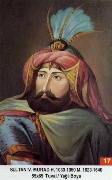 SULTAN IV.MURAT HAN // - Babasi . Birinci Ahmed Annesi . Kösem Sultan Dogumu : 27 Temmuz 1612 Vefati . 9 Subat 1640 Saltanati : 1623 - 1640 (17) sene