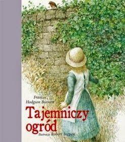 """""""Tajemniczy ogród"""", Frances Hodgson Burnett, Wydawnictwo Buchmann"""