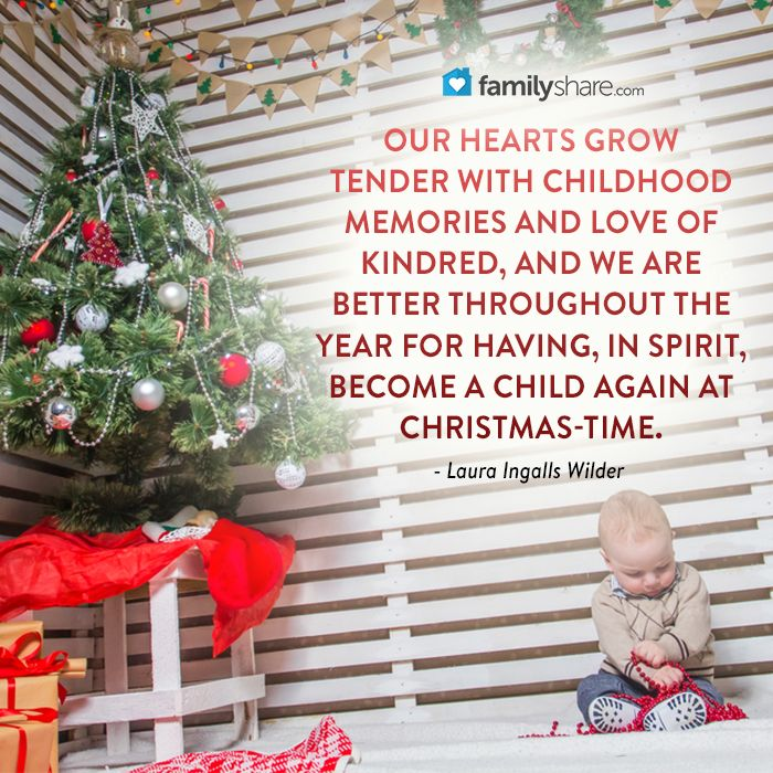 Awesome Our Hearts Grow Tender With Childhood Memories And Love Of Kindred, And We  Are Better. Laura Ingalls WilderFamily LifeChristmas TimeChristmas ...