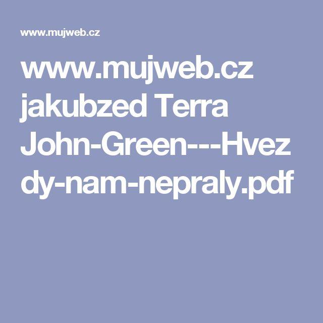 www.mujweb.cz jakubzed Terra John-Green---Hvezdy-nam-nepraly.pdf