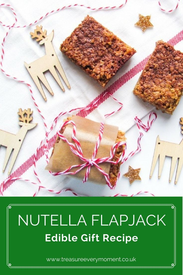 RECIPE: Nutella Flapjack - an Edible Gift   PARENTHOOD   Pinterest ...