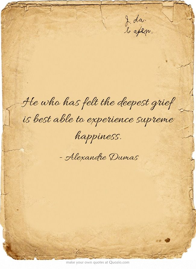 Alexandre Dumas #grief #happiness