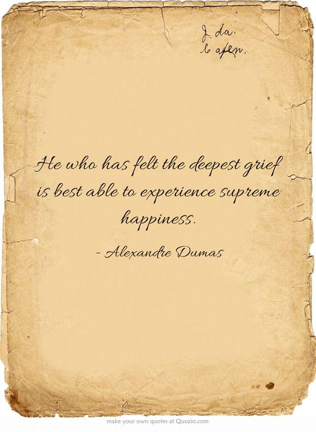 Alexandre Dumas #grief #happiness