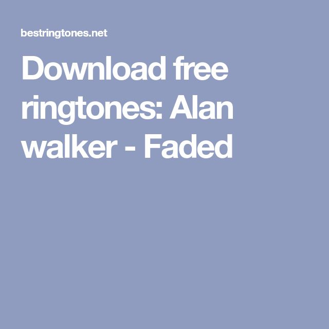 Download free ringtones: Alan walker - Faded