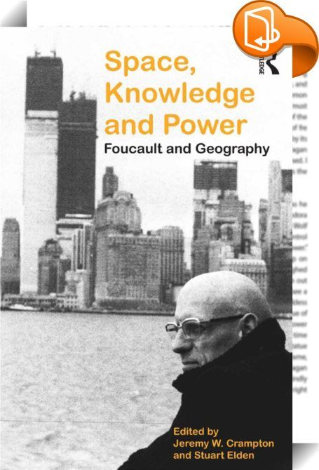 Space, Knowledge and Power    :  Michel Foucault's work is rich with implications and insights concerning spatiality, and has inspired many geographers and social scientists to develop these ideas in their own research. This book, the first to engage Foucault's geographies in detail from a wide range of perspectives, is framed around his discussions with the French geography journal Hérodote in the mid 1970s. The opening third of the book comprises some of Foucault's previously untrans...