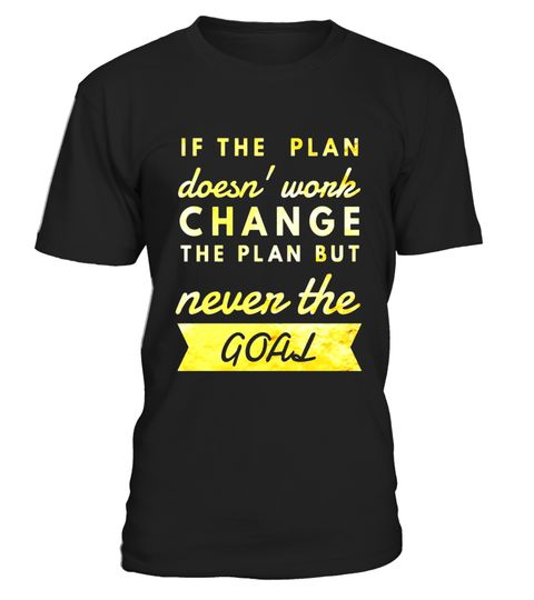 """# Change Plan But Never The Goal Inspirational Quote T Shirts .  Special Offer, not available in shops      Comes in a variety of styles and colours      Buy yours now before it is too late!      Secured payment via Visa / Mastercard / Amex / PayPal      How to place an order            Choose the model from the drop-down menu      Click on """"Buy it now""""      Choose the size and the quantity      Add your delivery address and bank details      And that's it!      Tags: Inspirational…"""