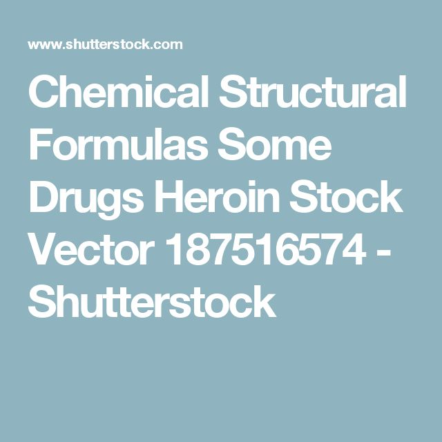Chemical Structural Formulas Some Drugs Heroin Stock Vector 187516574 - Shutterstock