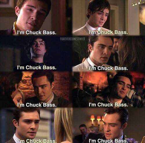 """""""Dude.I'm Chuck Bass. Even Europeans must know what that means."""""""