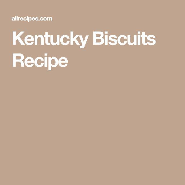 Kentucky Biscuits Recipe