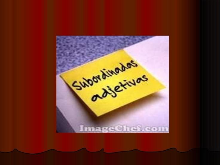 Oraciones subordinadas adjetivas