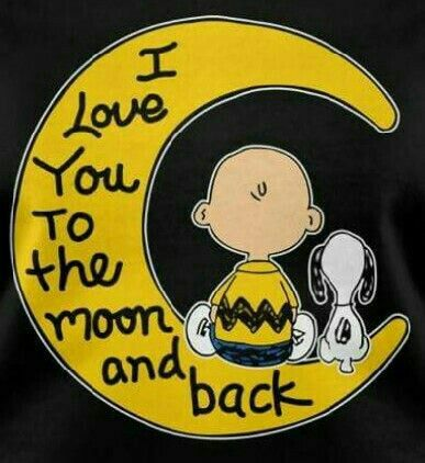 "CHARLIE BROWN and SNOOPY, ""I LOVE YOU TO THE MOON AND BACK""....!!"