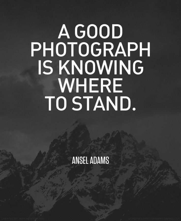 """A good photograph is knowing where to stand."" - Ansel Adams #photography #quote"