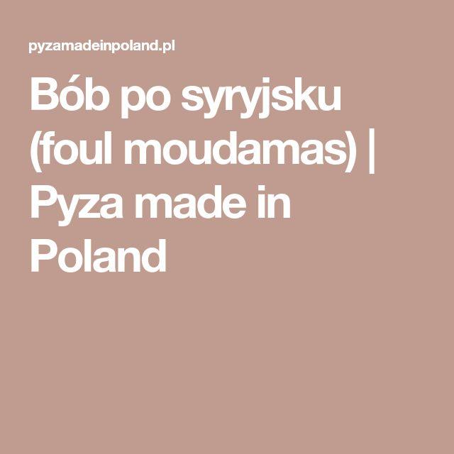 Bób po syryjsku (foul moudamas) | Pyza made in Poland