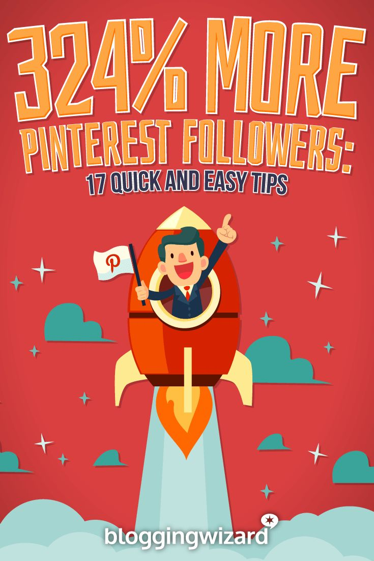 17 Quick Tips To Boost Your Pinterest Following
