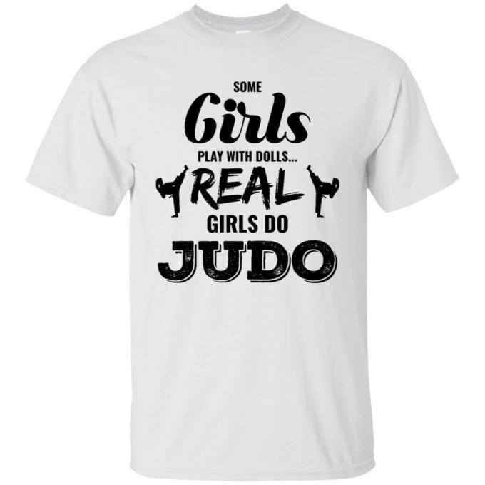 Some Play with Dolls Real Girls Do Karate Unisex Sweatshirt tee