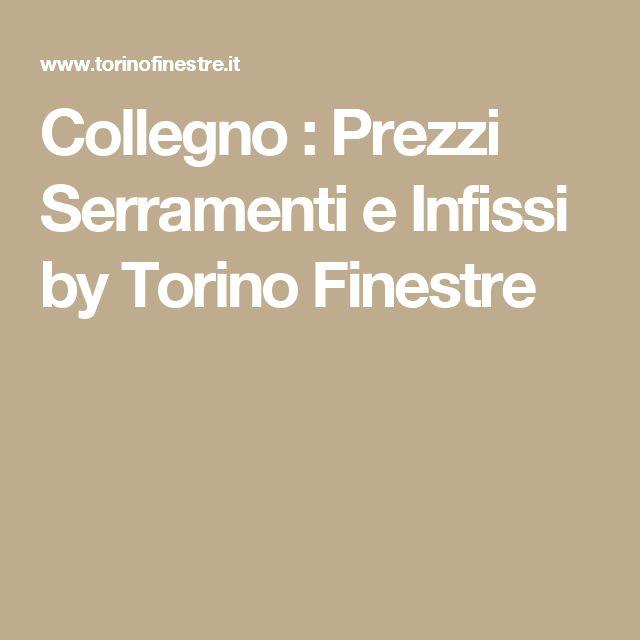 Collegno : Prezzi Serramenti e Infissi by Torino Finestre