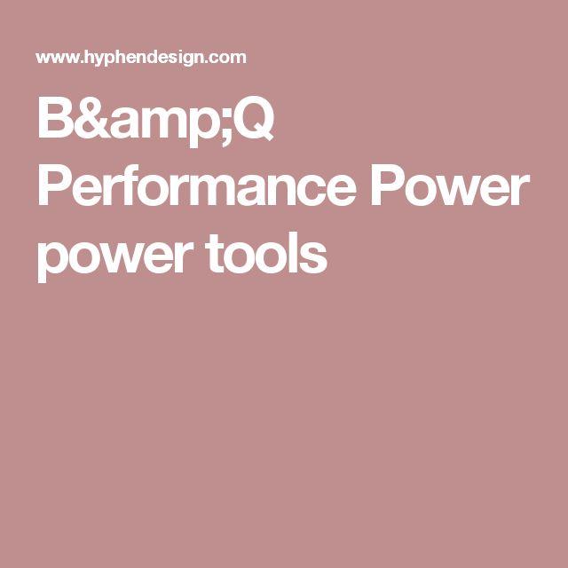 B&Q Performance Power power tools
