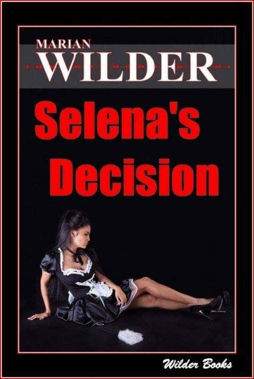 SELENAS DECISION    Dark Desires and Secret Fantasies  An Eccentric Rich Couple with Strict Victorian Values  A Job Offer in a Household that takes pride in Staff-Discipline   Bored with her mundane lifestyle shop assistant Selena Thomson spots an unusual advertisement in the local newspaper offering employment as a Maid in the estate of an extremely rich couple.  Never in her wildest fantasies could Selena have foreseen the strange and erotic events that lay before when she answered that…