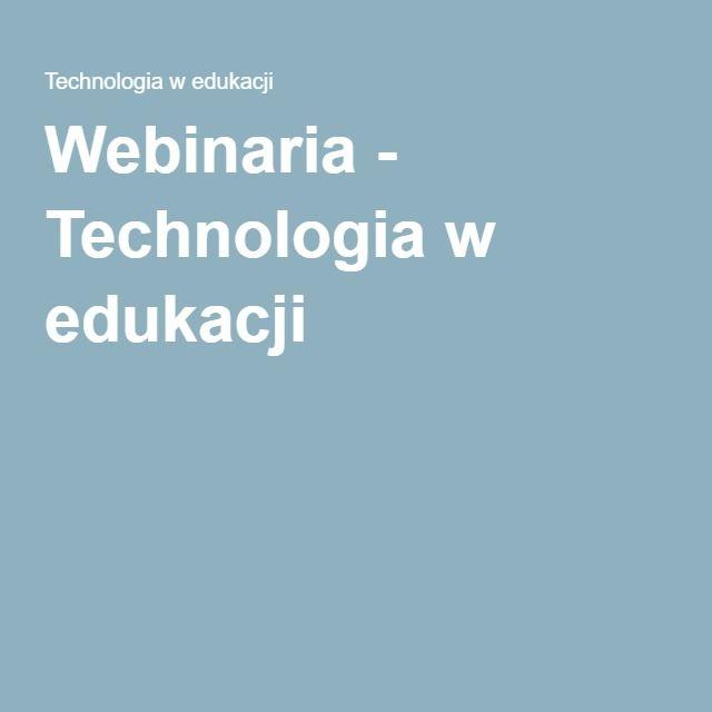 Webinaria - Technologia w edukacji