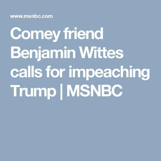Comey friend Benjamin Wittes calls for impeaching Trump | MSNBC
