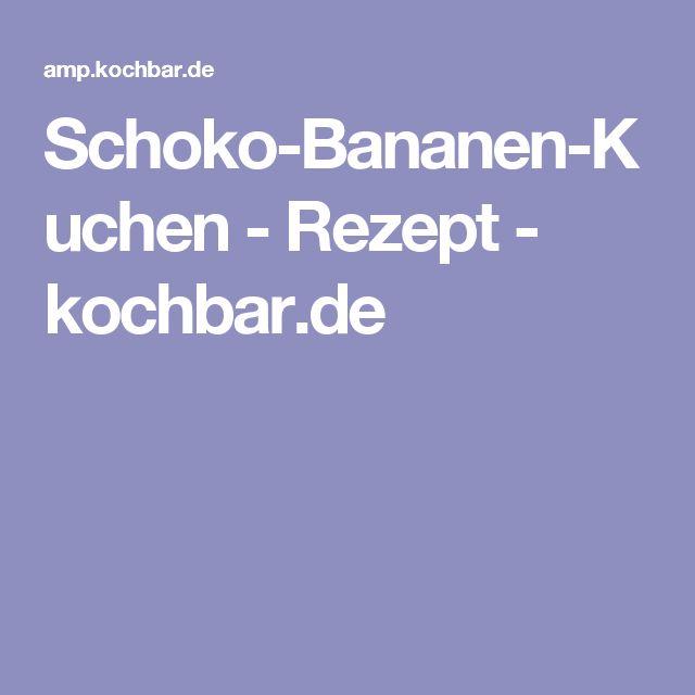 Schoko-Bananen-Kuchen - Rezept - kochbar.de