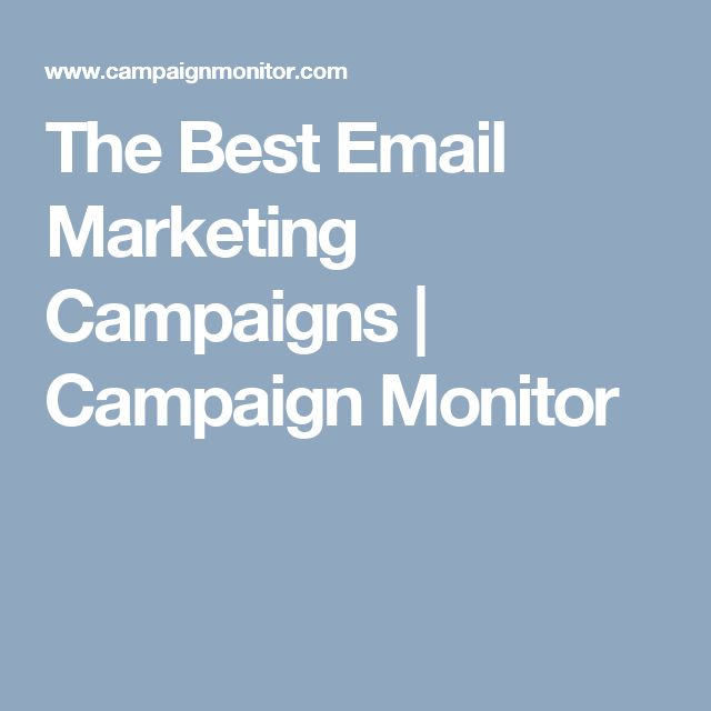 The Best Email Marketing Campaigns | Campaign Monitor