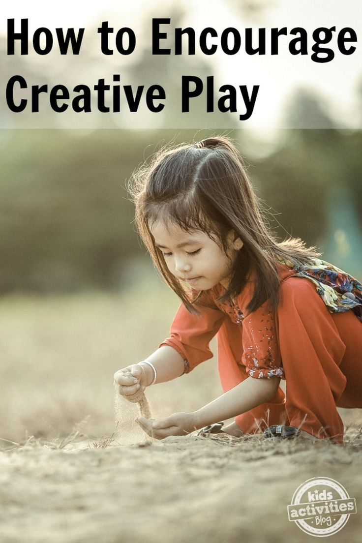 HOW TO ENCOURAGE CREATIVE PLAY - Kids Activities