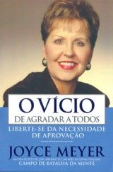 Livro O Vício de Agradar a Todos (Joyce Meyer) - Download, comparar e comprar…