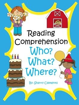 Reading comprehension: Who? What? Where? - 15 cute short stories with related who, what, and where questions to answer  $