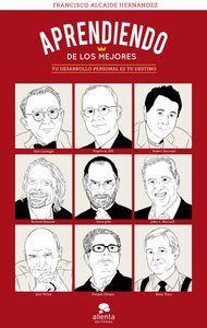 """""""Aprendiendo de los mejores"""" de Francisco Alcaide Hernández. Puedes comprar este libro en http://www.nubico.es/tienda/autoayuda-y-superacion/aprendiendo-de-los-mejores-francisco-alcaide-hernandez-9788415678342 o disfrutarlo en la tarifa plana de #ebooks en #Nubico Premium: http://www.nubico.es/premium/autoayuda-y-superacion/aprendiendo-de-los-mejores-francisco-alcaide-hernandez-9788415678342"""