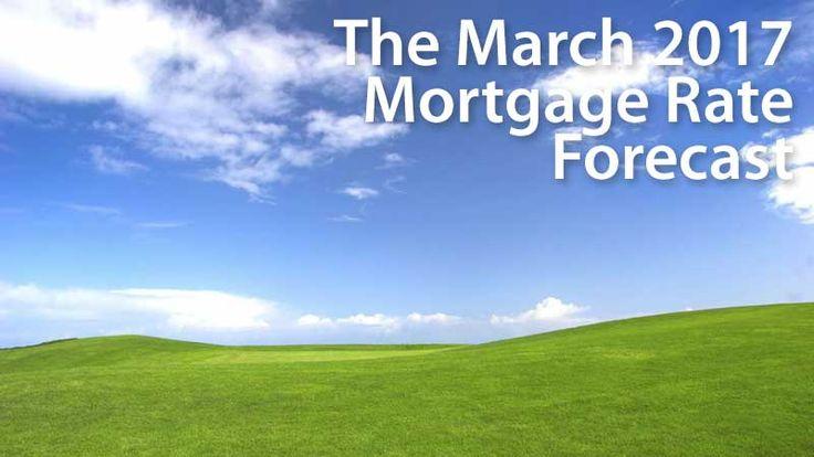 March 2017 Mortgage Rates Forecast (FHA, VA, USDA, Conventional)