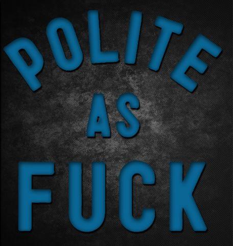 Polite As Fuck Sticker | KCCODecals.com - KCCO Decals Chive On Stickers Chivette Decal TheChive Sticker
