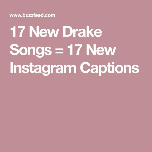 17 New Drake Songs = 17 New Instagram Captions